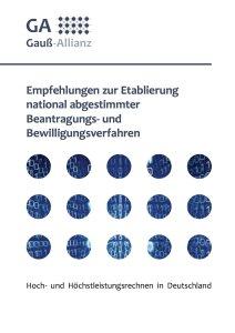 Empfehlungen der Gauß-Allianz zur Etablierung national abgestimmter Beantragungs- und Bewilligungsverfahren